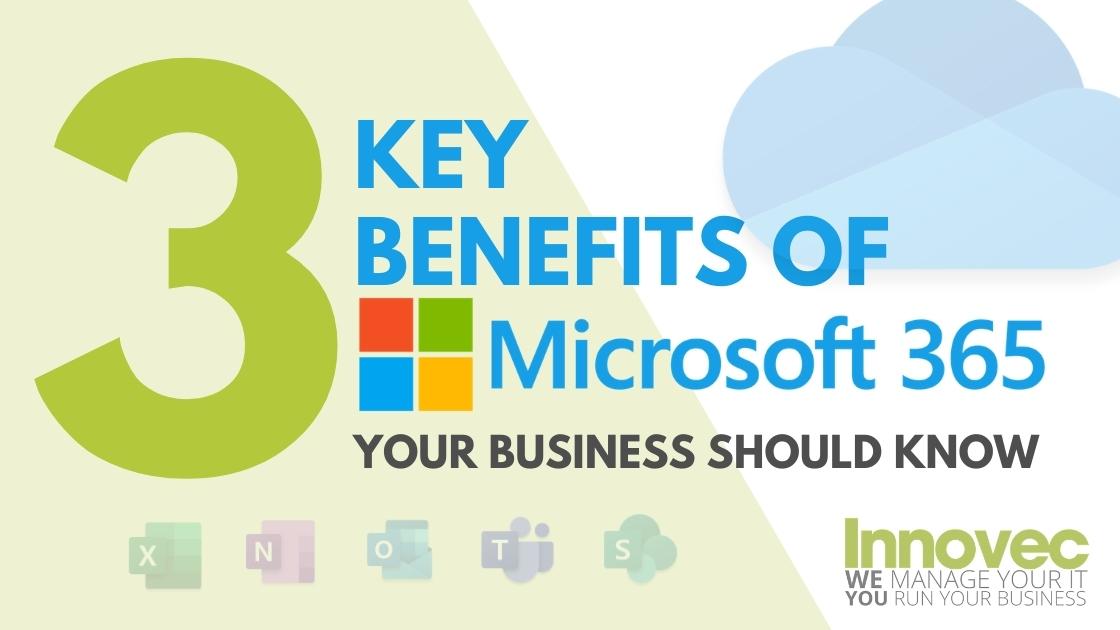 3 Key Benefits of Microsoft 365